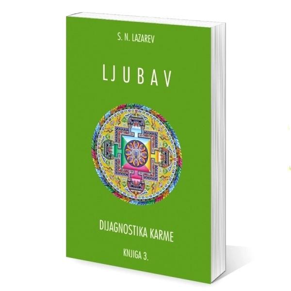 """S.N. Lazarev: Dijagnostika karme: """"Ljubav"""", knjiga 3."""