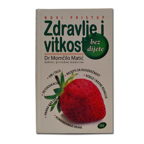 Zdravlje i vitkost bez dijete Dr Momčilo Matić