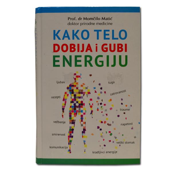 Kako telo dobija i gubi energiju Dr Momčilo Matić