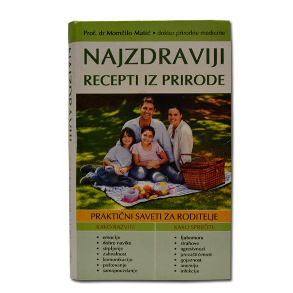 Najzdraviji recepti iz prirode Dr Momčilo Matić