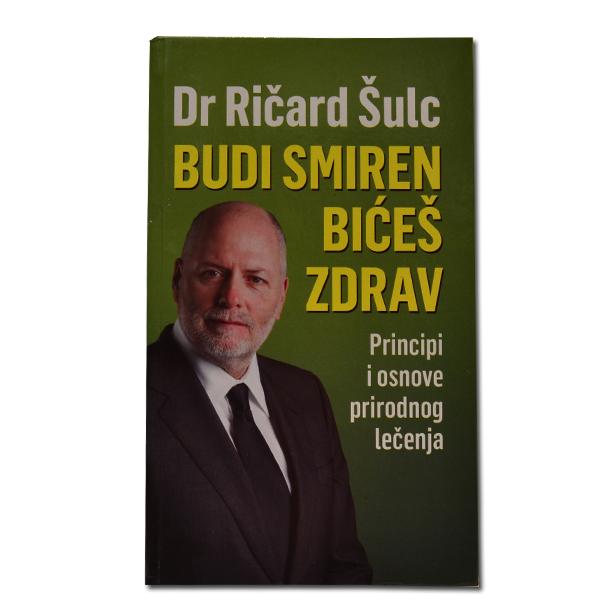 Budi smiren bićeš zdrav Dr Ričard Šulc