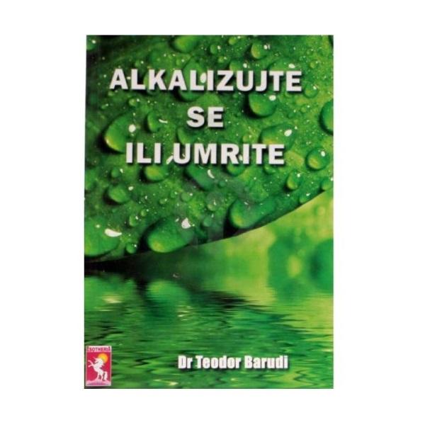 Alkalizujte se ili umrite Dr.Teodor Barudi
