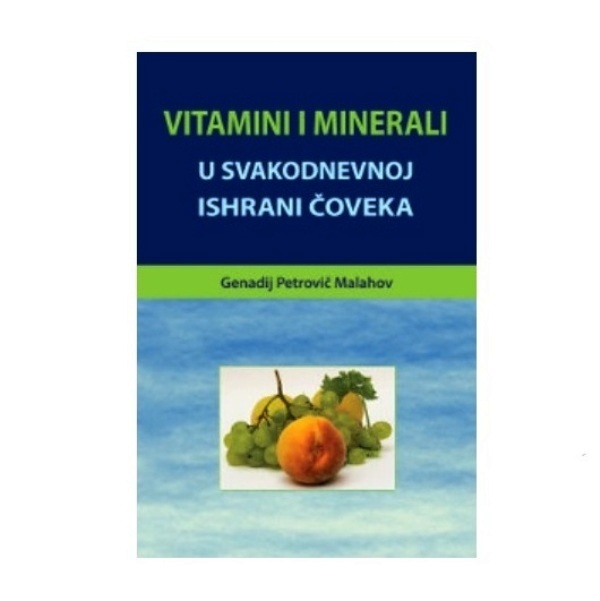 Vitamini i minerali - G. P. Malahov