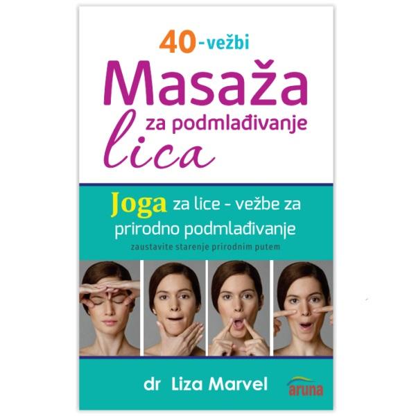 Masaža za podmlađivanje lica - 40 vežbi Liza Marvel