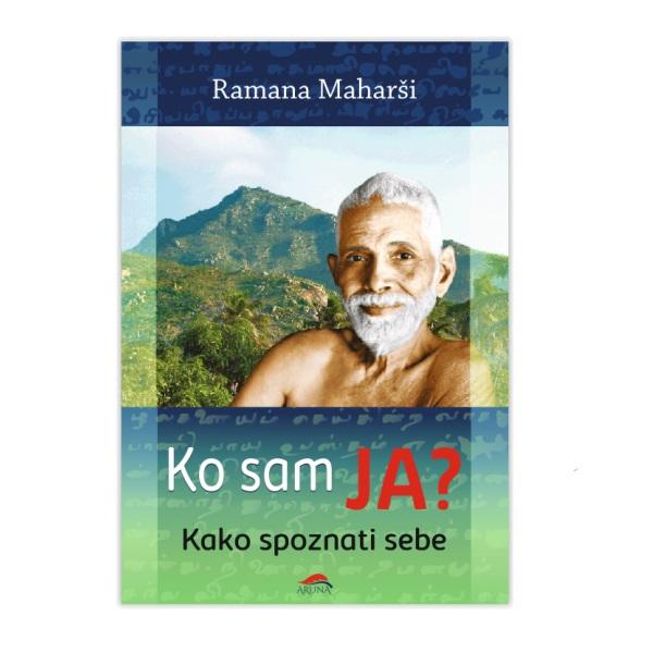 Ko sam ja? ( Kako spoznati sebe) Ramana Maharši