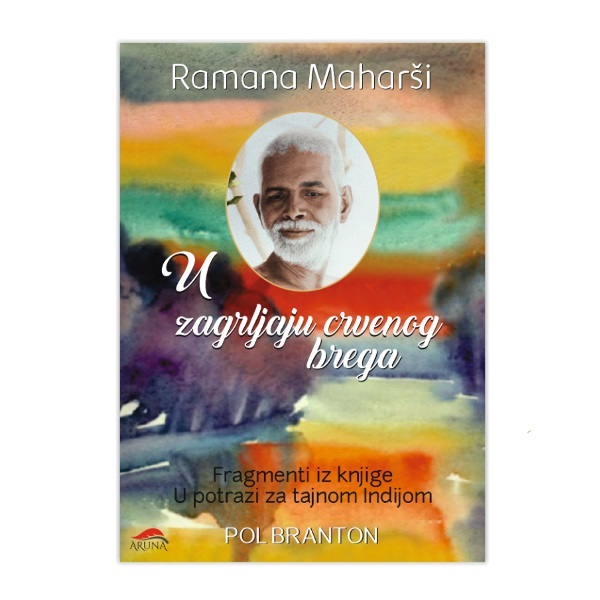 U zagrljaju crvenog brega Ramana Maharši