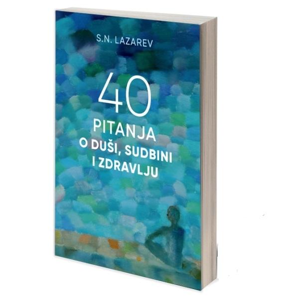 40 pitanja o duši, sudbini i zdravlju S.N.Lazarev