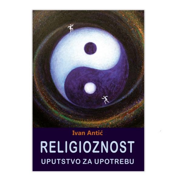 Religioznost - uputstvo za upotrebu Ivan Antić