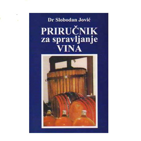 Priručnik za spravljanje vina dr. Slobodan Jović