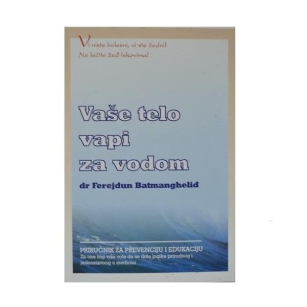 Vaše telo vapi za vodom - Dr. Ferejdun Batmangheliđ